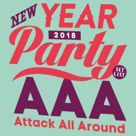 ‎AAA New Year Party 2018 -Set List- by AAA