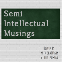 Podcast cover art for Semi-Intellectual Musings