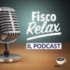 Fisco Relax - il podcast