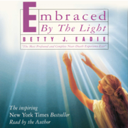 Embraced by the Light (Abridged)