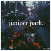 Juniper Park - Friendz