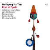 Download Kind of Spain (with Jan Lundgren, Sebastian Studnitzky, Daniel Stelter, Christopher Dell & Lars Danielsson) - Wolfgang Haffner on iTunes (Jazz)