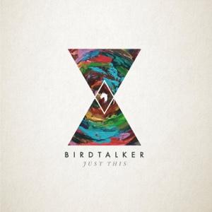Birdtalker - Just This - EP