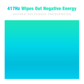 417hz Wipes out Negative Energy