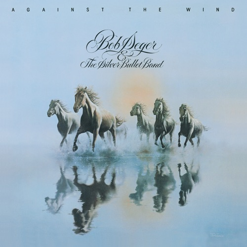 Against The Wind A Bob Seger Classic Of Ballads And Barnburners