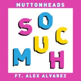 So Much (feat. Alex Alvarez) - EP