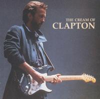 Cream, Derek & The Dominos & Eric Clapton - The Cream of Clapton artwork
