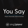 You Say (Originally Performed by Lauren Daigle) [Piano Karaoke Version] - Sing2Piano