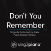Don't You Remember (Originally Performed by Adele) [Piano Karaoke Version] - Sing2Piano
