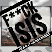 Fuck Isis-Mbest11x & Lincoln's Box Seats