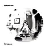 Skinshape - Metanoia