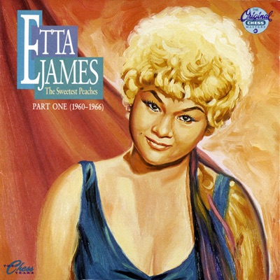 The Sweetest Peaches (Part One (1940-1966)) - Etta James