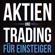JLB Finanz - Aktien und Trading für Einsteiger [Stocks and Trading for Beginners]: Schritt für Schritt vom Einsteiger zum Aktien Handels Spezialisten - Inklusive Fonds und ETF Infos - Ausgabe 2018 / 2019  (Unabridged)