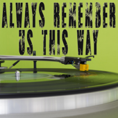 [Download] Always Remember Us This Way (From