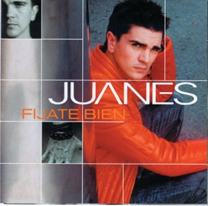 Juanes - Fíjate Bien