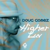 Doug Gomez - Higher Luv (Original Mix)