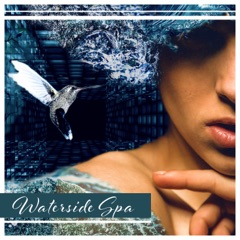Waterside Spa: Calming Waters for Pure & Deep Relaxation Experience, Massage and Aromatherapy, Wellness Center Sounds