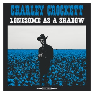 Charley Crockett - Lil' Girl's Name
