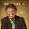 Bill Gaither's 12 All-Time Favorite Homecoming Hymns & Performances (Live) - Various Artists
