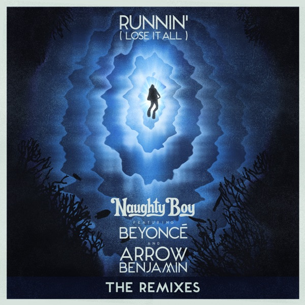 Runnin' (Lose It All) [feat. Beyoncé & Arrow Benjamin] [The Remixes] - Single