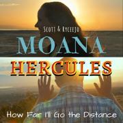 How Far I'll Go / Go the Distance - Scott & Ryceejo - Scott & Ryceejo