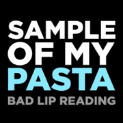 Sample of My Pasta - Bad Lip Reading - Bad Lip Reading