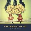 The Magic of Oz (Unabridged)