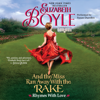 Elizabeth Boyle - And the Miss Ran Away With the Rake  artwork