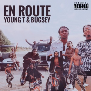 Young T & Bugsey - En Route
