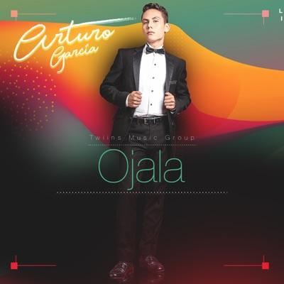 Ojala - Single - Arturo Garcia
