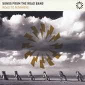 Songs from the Road Band - Road to Nowhere