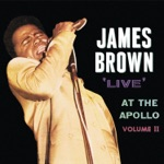 James Brown & The Famous Flames - I Want to Be Around (feat. The James Brown Band)