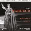 Verdi: Nabucco (1949 - Naples) - Callas Live Remastered, Maria Callas