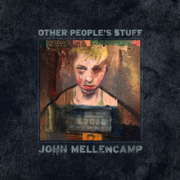 Other People's Stuff - John Mellencamp - John Mellencamp