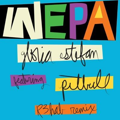 WEPA (R3hab Remix) [feat. Pitbull] - Single - Gloria Estefan