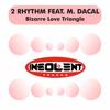 Bizarre Love Triangle (feat. M. Dacal) - EP - 2 Rhythm
