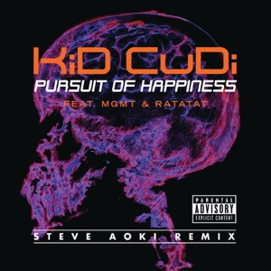 Kid Cudi - Pursuit of Happiness feat. MGMT & Ratatat [Extended Steve Aoki Remix]