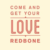 Redbone - Come & Get Your Love