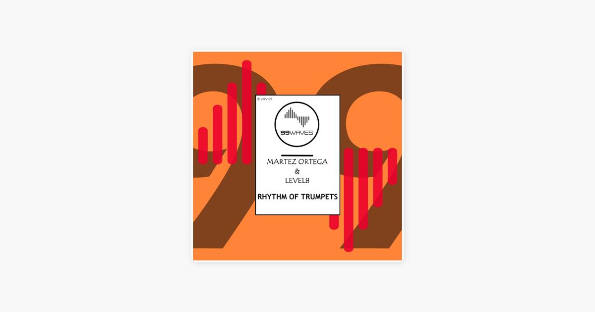 Rhythm of Trumpets - Single by Martez Ortega & Level8