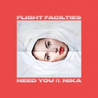 Flight Facilities - Need You (feat. Nïka)