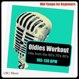 Oldies Workout (Hits from the 60's, 70's and 80's) by OR2 Workout Music  Crew
