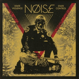 Noise - State Violence State Control