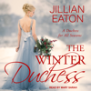 Jillian Eaton - The Winter Duchess: A Duchess for All Seasons, Book 1  artwork