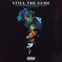 Still the Same (feat. Leeky Bandz) - Single Mp3 Download