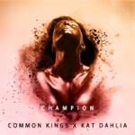 Common Kings - Champion (feat. Kat Dahlia)
