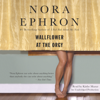 Nora Ephron - Wallflower at the Orgy (Unabridged)  artwork