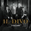 Timeless, Il Divo