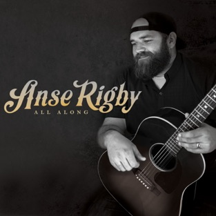 All Along – Anse Rigby [iTunes Plus AAC M4A] [Mp3 320kbps] Download Free