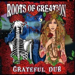Roots of Creation - Shakedown Street Dub (feat. Melvin Seals)
