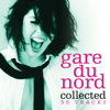 Collected - Gare du Nord